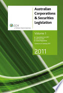 Australian Corporations & Securities Legislation 2011: Corporations Act 2001, ASIC Act 2001, related regulations