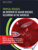 Tropical Diseases  An Overview of Major Diseases Occurring in the Americas