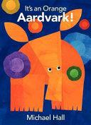 It S An Orange Aardvark