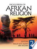 """Encyclopedia of African Religion"" by Molefi Kete Asante, Ama Mazama"