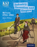 KS3 History  Industry  Invention and Empire  Britain 1745 1901