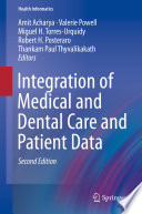 """""""Integration of Medical and Dental Care and Patient Data"""" by Amit Acharya, Valerie Powell, Miguel H. Torres-Urquidy, Robert H. Posteraro, Thankam Paul Thyvalikakath"""