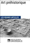 Art préhistorique (Les Grands Articles d'Universalis)