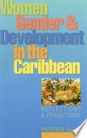 """""""Women, Gender and Development in the Caribbean: Reflections and Projections"""" by Pat Ellis"""