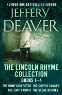 The Lincoln Rhyme Collection 1 4