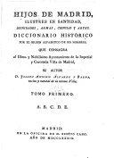 Hijos de Madrid, ilustres en santidad, dignidades, armas, ...