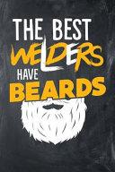 The Best Welders Have Beards