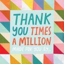 Thank You Times a Million