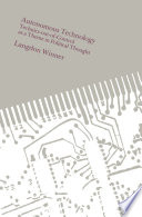 """""""Autonomous Technology: Technics-out-of-control as a Theme in Political Thought"""" by Langdon Winner"""