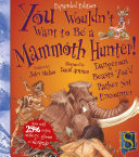 You Wouldn T Want To Be A Mammoth Hunter