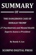 Summary Of The Dangerous Case of Donald Trump