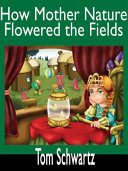 How Mother Nature Flowered the Fields of Earth [Pdf/ePub] eBook