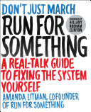 Run for Something: A Real-Talk Guide to Fixing the System ...