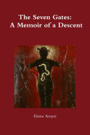 The Seven Gates: A Memoir of a Descent