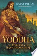 Yoddha The Dynasty Of Samudragupta