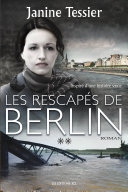 Pdf Les Rescapés de Berlin, T. 2 Telecharger