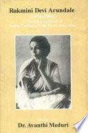 Rukmini Devi Arundale, 1904-1986