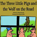 The Three Little Pigs and the Wolf on the Road Book