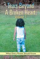 Tears Beyond A Broken Heart: Volume 1 Pdf/ePub eBook