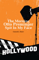 The Morning Otto Preminger Spit In My Face