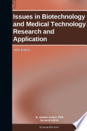 Issues in Biotechnology and Medical Technology Research and Application: 2011 Edition