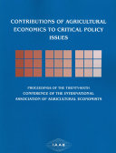 Contributions of Agricultural Economics to Critical Policy Issues Book