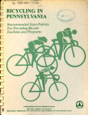 Bicycling in Pennsylvania  Recommended state policies for providing bicycle facilities and programs Book