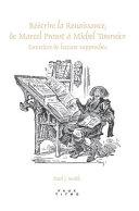 Réécrire la Renaissance, de Marcel Proust à Michel Tournier Pdf