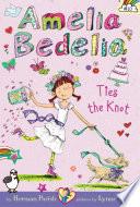 Amelia Bedelia Chapter Book  10  Amelia Bedelia Ties the Knot