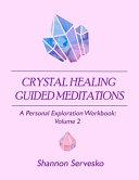 Crystal Healing Guided Meditations