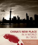 China s New Place in a World in Crisis