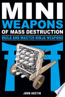 Mini Weapons of Mass Destruction  Build and Master Ninja Weapons