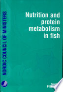 Nutrition and Protein Metabolism in Fish Book