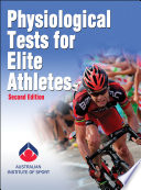 """Physiological Tests for Elite Athletes"" by Australian Institute of Sport, Rebecca Tanner, Christopher Gore"