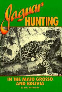 Jaguar Hunting in the Mato Grosso and Bolivia Book