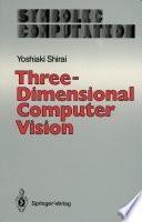 Three Dimensional Computer Vision