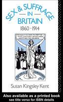 Sex and Suffrage in Britain 1860-1914 Pdf/ePub eBook