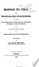 Handbuch für lehrer beim unterricht nach Luthers Kleinem katechismus, besonders bei dem gebrauch des 1850 erschienenen Mecklenburg-Strelitzischen landes-katechismus, mit einer auswahl belehrender stellen aus Luthers werken und andern kirchenlehrern