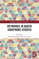 Keywords in Queer Sinophone Studies