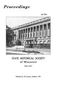 Proceedings Of The State Historical Society Of Wisconsin At It Annual Meeting