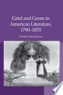 Grief and Genre in American Literature  1790 1870
