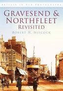 Gravesend & Northfleet Revisited
