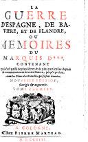 La guerre d'Espagne, de Bavière, et de Flandre, ou, Mémoires du marquis D***
