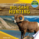 We re Going Big Game Hunting