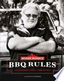 """""""Myron Mixon's BBQ Rules: The Old-School Guide to Smoking Meat"""" by Myron Mixon, Kelly Alexander"""