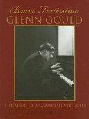 Bravo Fortissimo Glenn Gould