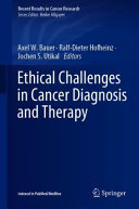 Ethical Challenges in Cancer Diagnosis and Therapy