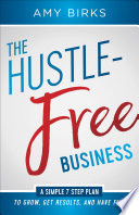 The Hustle Free Business