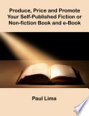 Produce Price And Promote Your Self Published Fiction Or Non Fiction Book And E Book