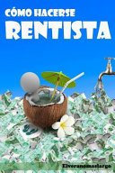 Como hacerse rentista/ How to become a rentier